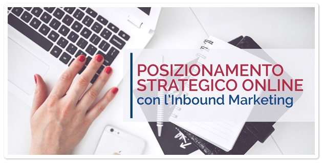 Posizionamento Strategico Online con l'Inbound Marketing