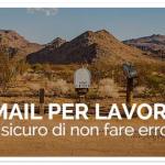 Email per Lavoro: Sei Sicuro di Non Fare Nessun Errore?