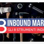 Inbound Marketing: gli 8 strumenti indispensabili