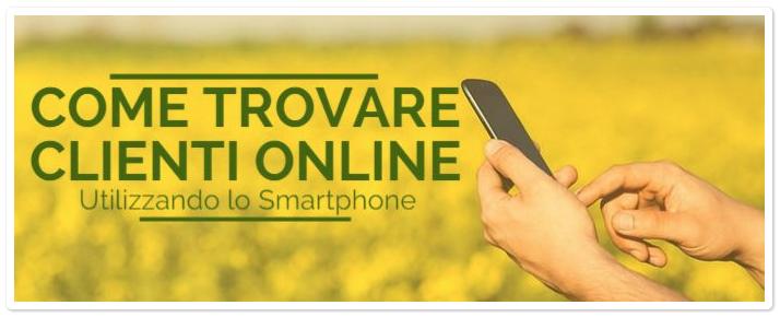 Come Trovare Clienti Online Utilizzando lo Smartphone