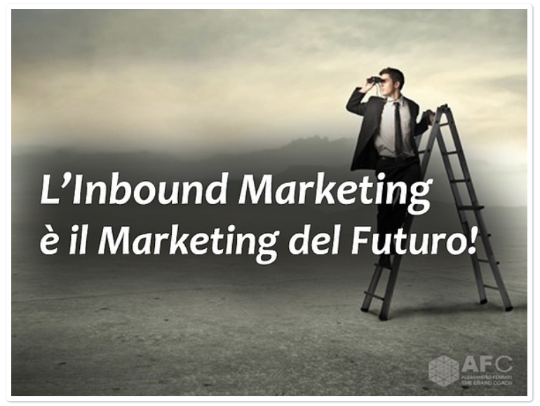 L'Inbound Marketing è il Marketing del Futuro!