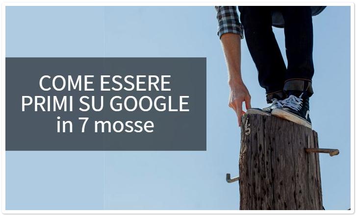 Come Essere Primi su Google in 7 Mosse