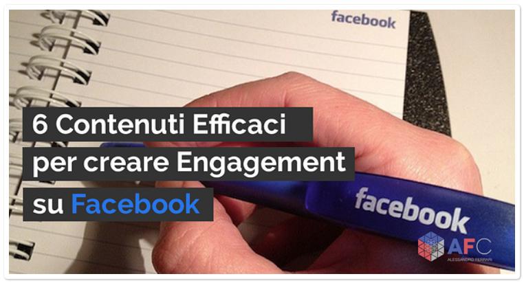 6 Contenuti Efficaci per Creare Engagement su Facebook