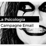 La Psicologia nelle Campagne Email