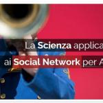 La Scienza applicata ai Social Network per Aziende