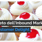 Il Segreto dell'Inbound Marketing è la Customer Delight