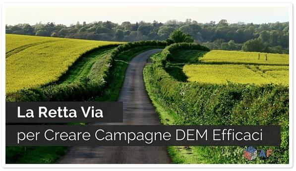 La Retta Via per Creare Campagne DEM Efficaci