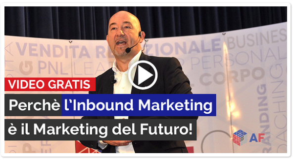 Video Gratis: l'Inbound Marketing è il Marketing del Futuro!