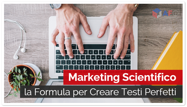 Marketing Scientifico: la Formula per Creare Testi Perfetti