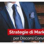 Strategie di Marketing per Discorsi Convincenti