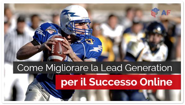 Come Migliorare la Lead Generation per il Successo Online