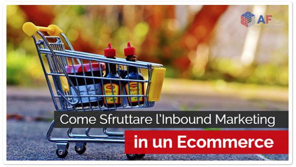 Come Sfruttare l'Inbound Marketing in un Ecommerce