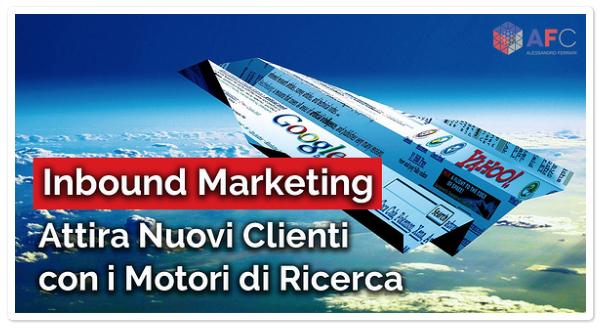 Inbound Marketing - Attira Nuovi Clienti con i Motori di Ricerca