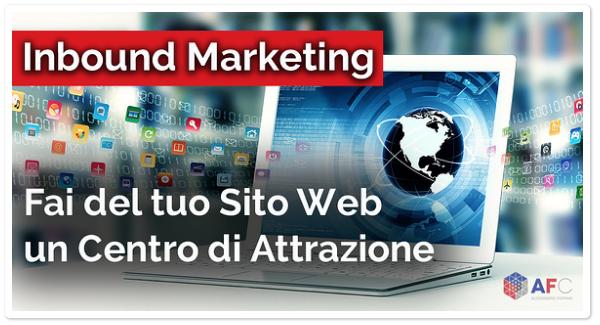Inbound Marketing: Fai del tuo Sito Web un Centro di Attrazione