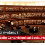 Gli Studi rivelano i Segreti delle Condivisioni sui Social Media