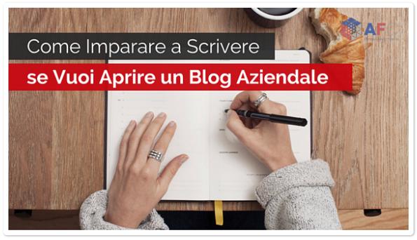 Come Imparare a Scrivere se Vuoi Aprire un Blog Aziendale