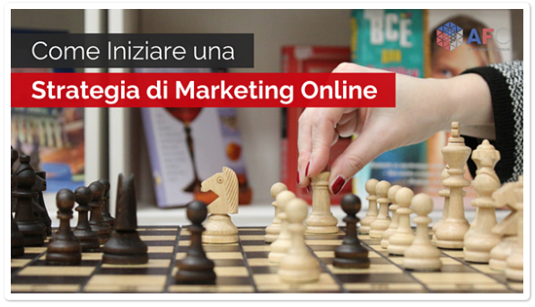 Come Iniziare una Strategia di Marketing Online