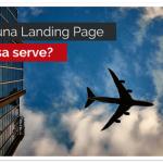 Cos'è una Landing Page e a cosa serve?