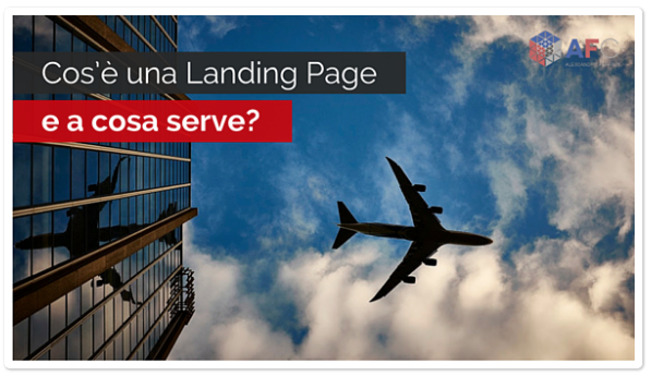 Cos'è una Landing Page e a cosa serve?