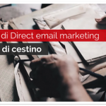 Esempi di Direct Email Marketing a prova di cestino