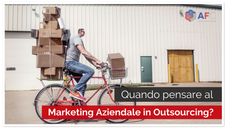 Quando pensare al Marketing Aziendale in Outsourcing?