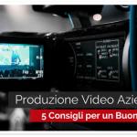 Produzione Video Aziendale: 5 Consigli per un Buono Script