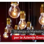 Strategia di Marketing Online per le Aziende Energetiche