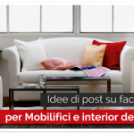 Idee Post su facebook per Mobilifici e Interior Designer