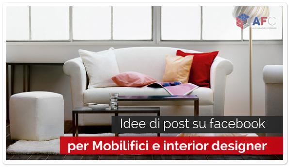 Idee Post su facebook per Mobilifici e Interior Designer
