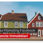 Strategia Marketing Facebook per Agenzie Immobiliari