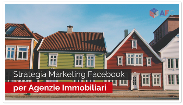 Strategia Marketing Facebook per Agenzie Immobiliari