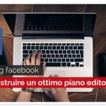 Marketing Facebook: come costruire un ottimo Piano Editoriale