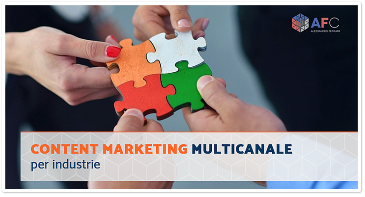 Content marketing multicanale per le industrie