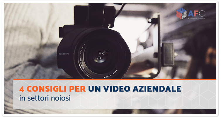 4 consigli per un video aziendale in settori noiosi