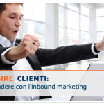 Acquisire clienti: come vendere con l'inbound marketing