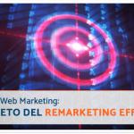 Strategia web marketing: il segreto del remarketing efficace