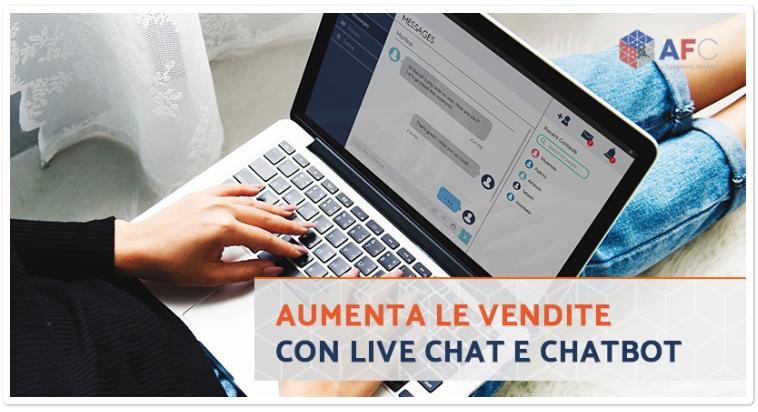 Come aumentare le vendite sfruttando live chat e chatbot