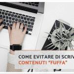 """3 consigli per evitare """"fuffa"""" nei tuoi contenuti per blog"""